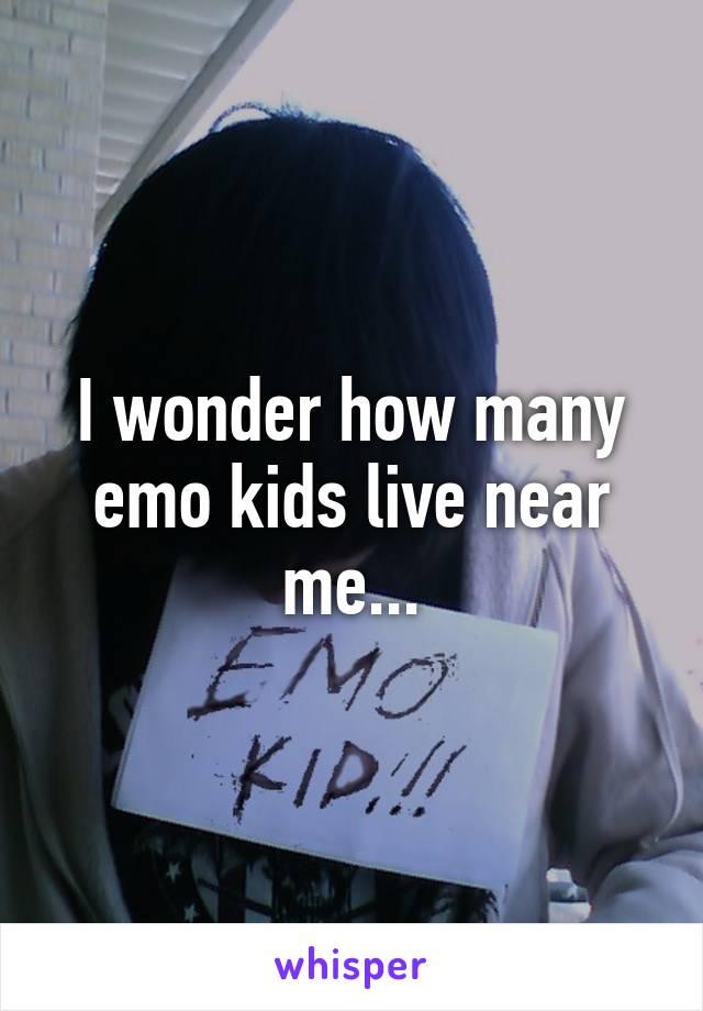 I wonder how many emo kids live near me...