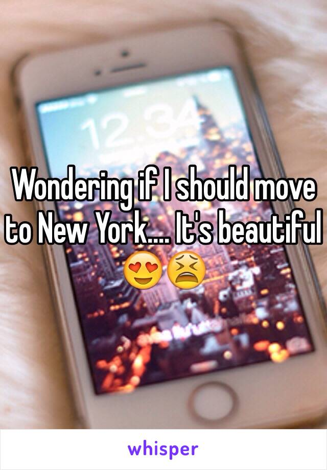 Wondering if I should move to New York.... It's beautiful 😍😫