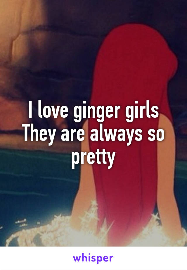 I love ginger girls They are always so pretty