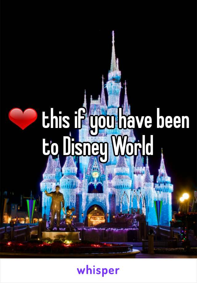 ❤ this if you have been to Disney World