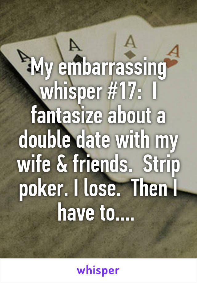 You the wife strip poker story