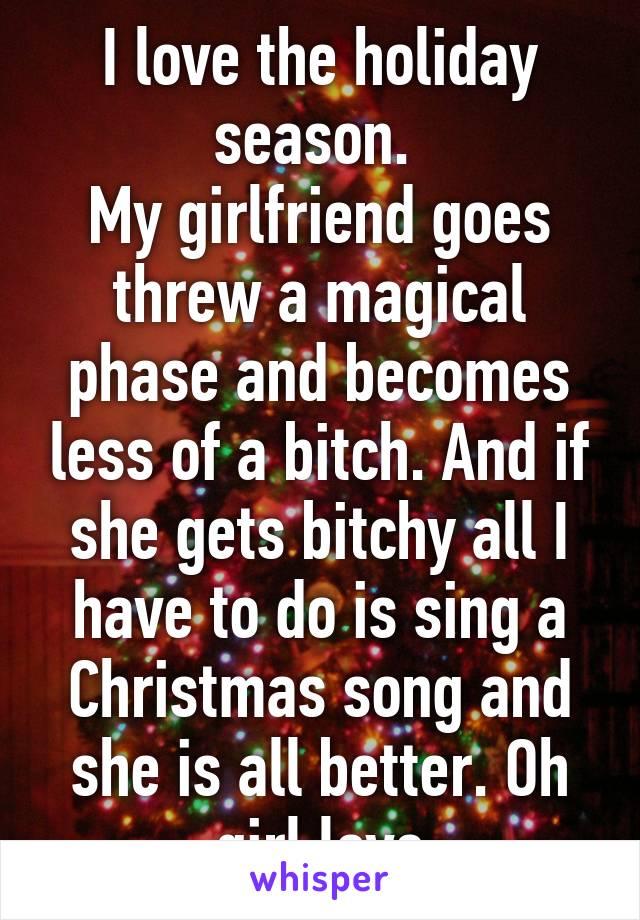 My girlfriend is bitchy