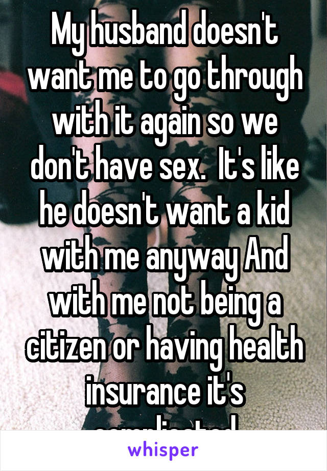 My husband doesnt want to have sex with me