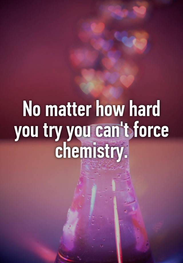 Do we have chemistry