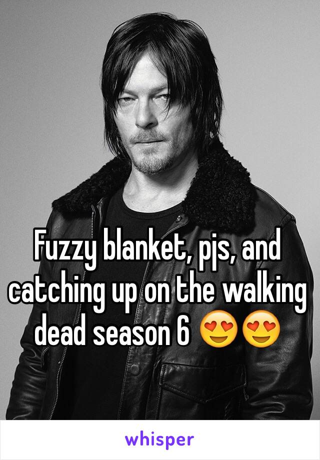 Fuzzy blanket, pjs, and catching up on the walking dead season 6 😍😍