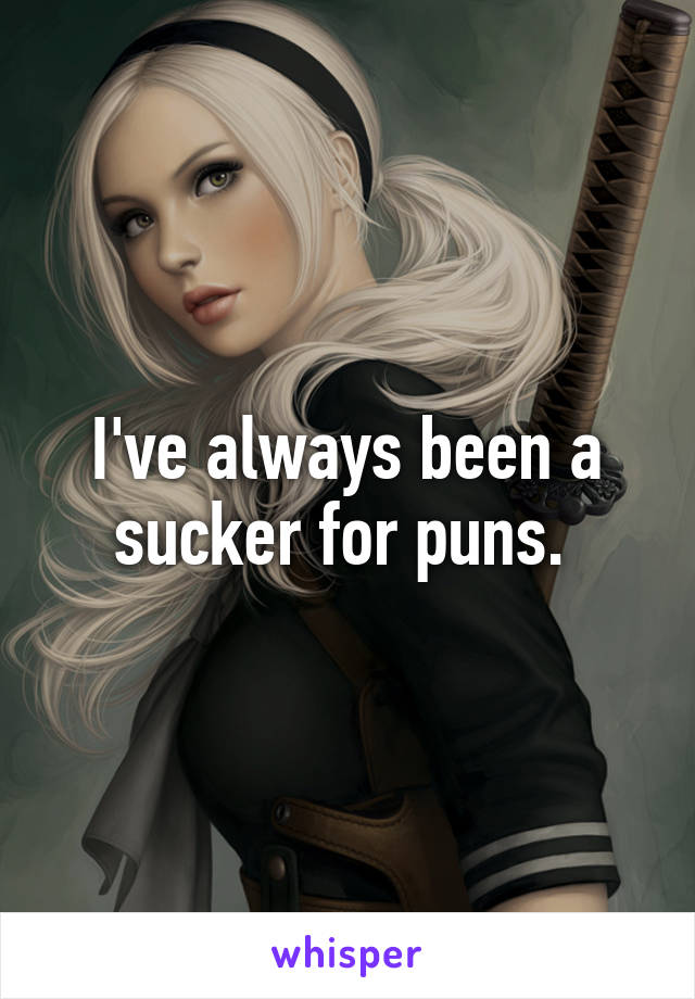 I've always been a sucker for puns.