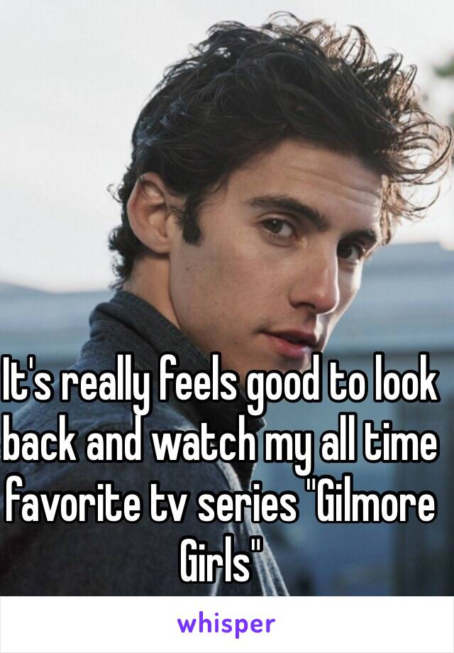 """It's really feels good to look back and watch my all time favorite tv series """"Gilmore Girls"""""""