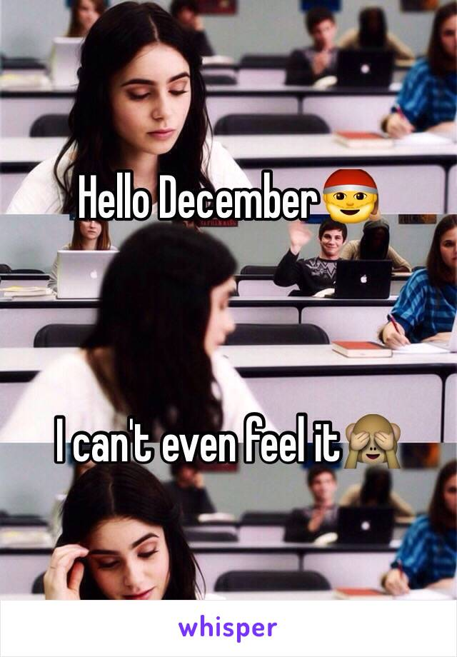 Hello December🎅    I can't even feel it🙈