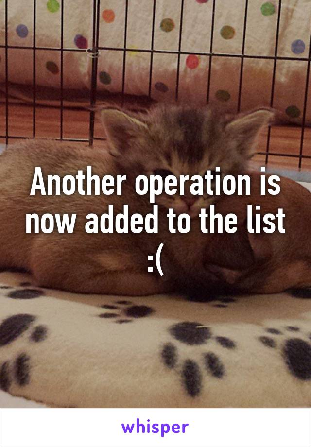 Another operation is now added to the list :(