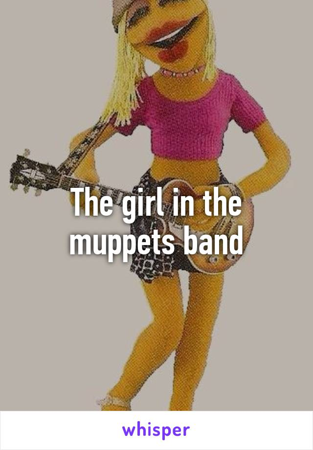 The Girl In The Muppets Band