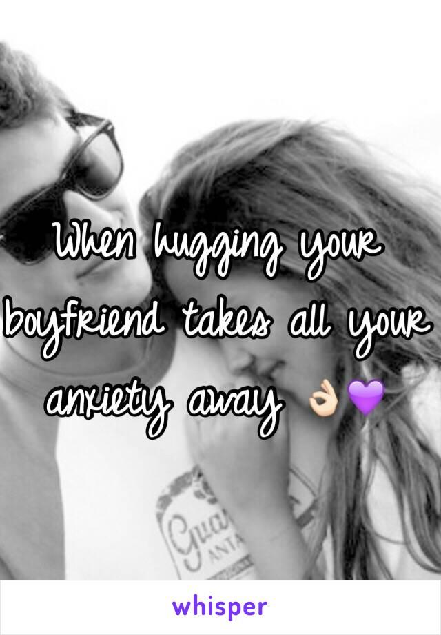 Hugging your boyfriend