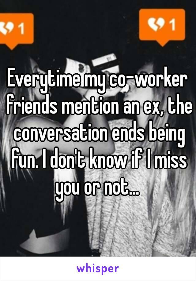 Worker friend and ex