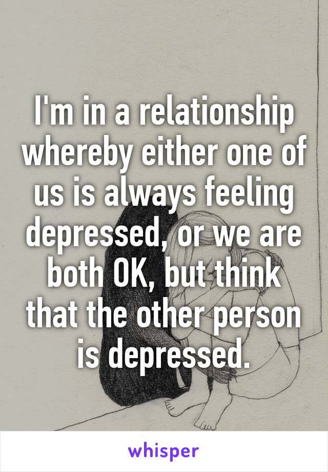 feeling depressed about relationship