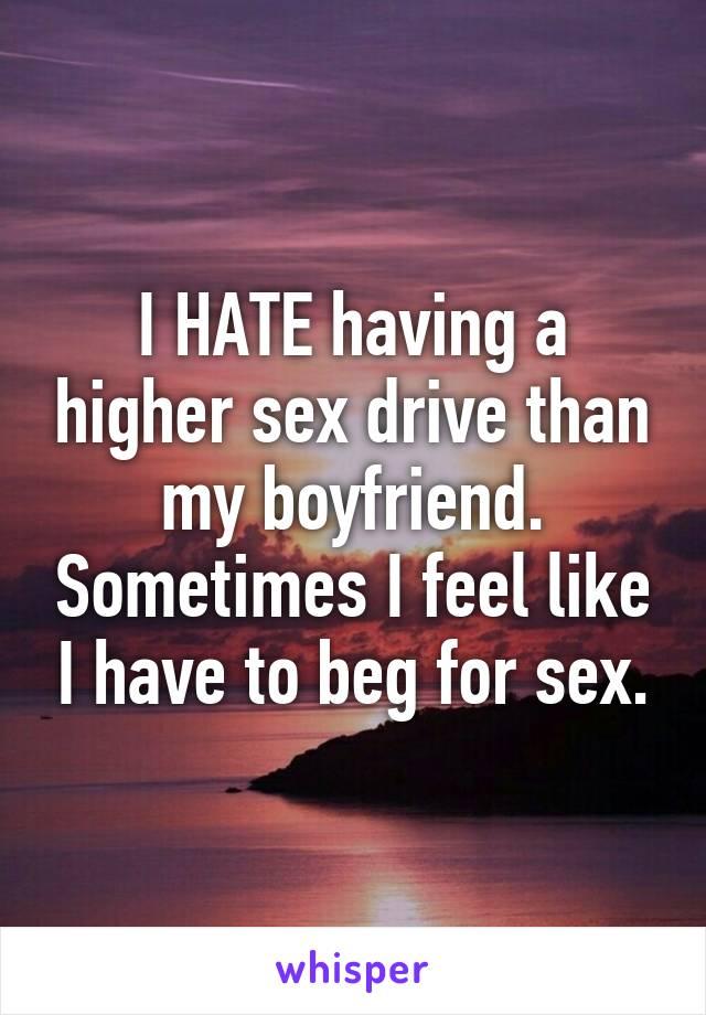 Higher sex drive than boyfriend