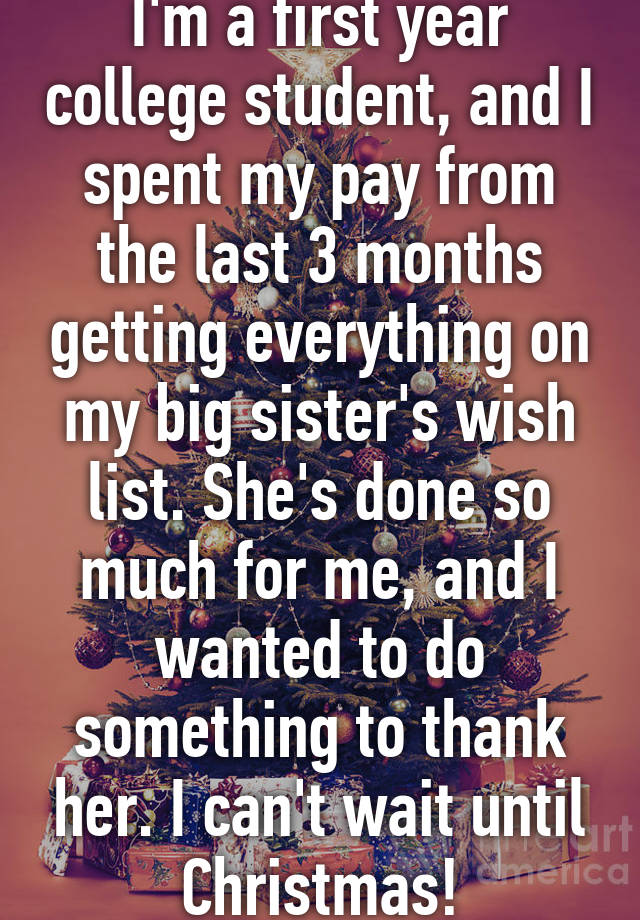 I\'m a first year college student, and I spent my pay from the last 3 ...
