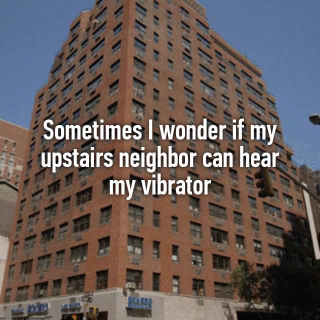 Site can my neighbors hear my vibrator apologise
