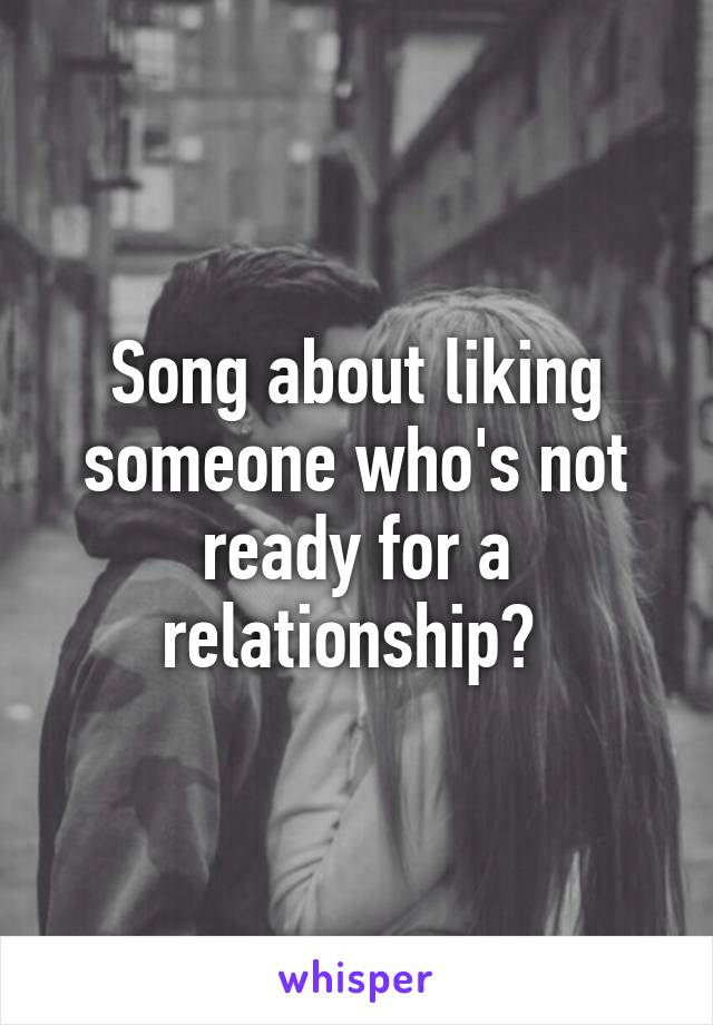 songs about liking someone new