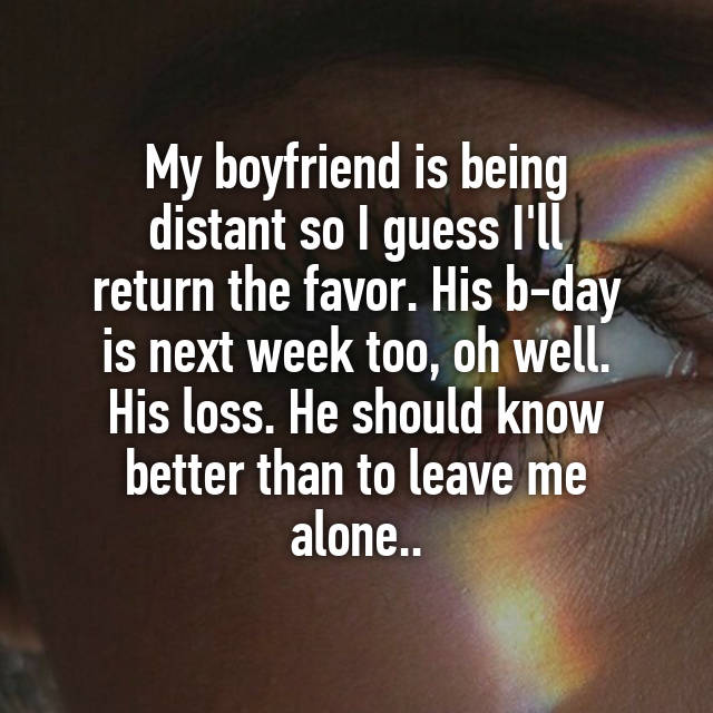 why is my boyfriend being so distant