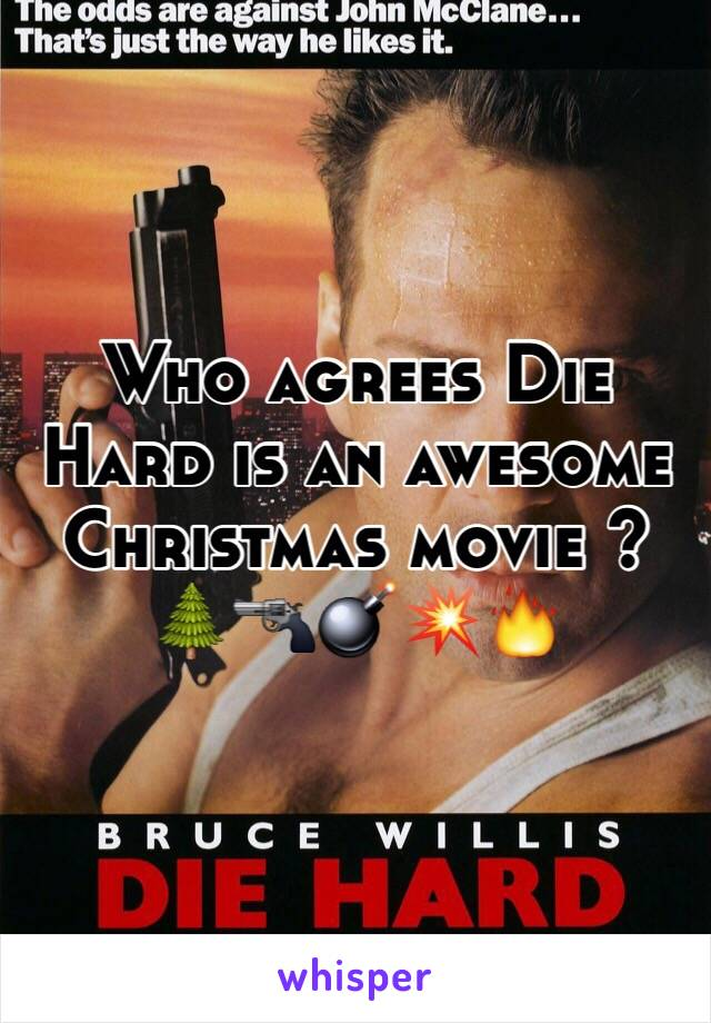 Who agrees Die Hard is an awesome Christmas movie ? 🌲🔫💣💥🔥