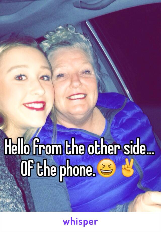 Hello from the other side... Of the phone.😆✌