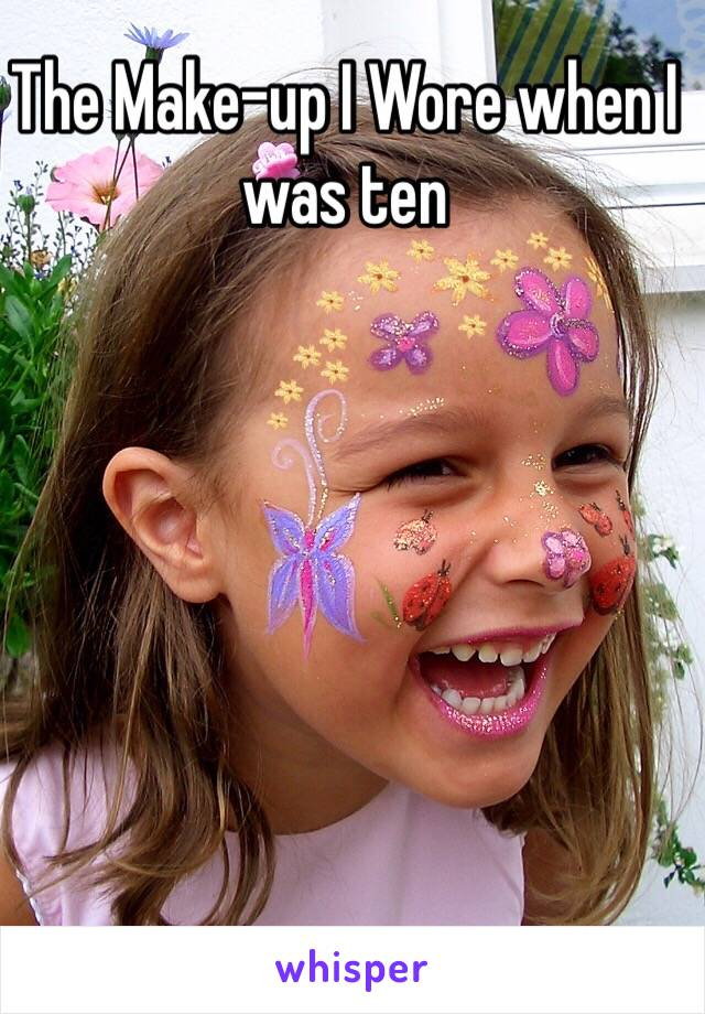 The Make-up I Wore when I was ten