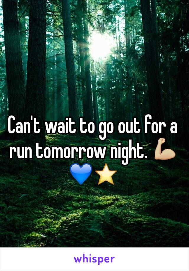 Can't wait to go out for a run tomorrow night. 💪🏼💙⭐️