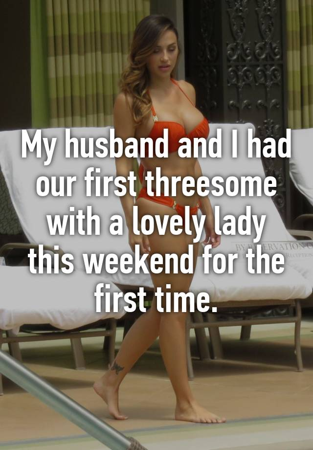 threesome my husband with First