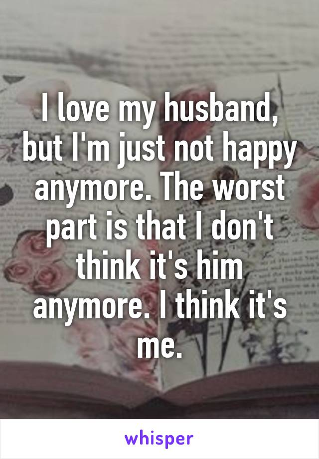 love husband but not happy