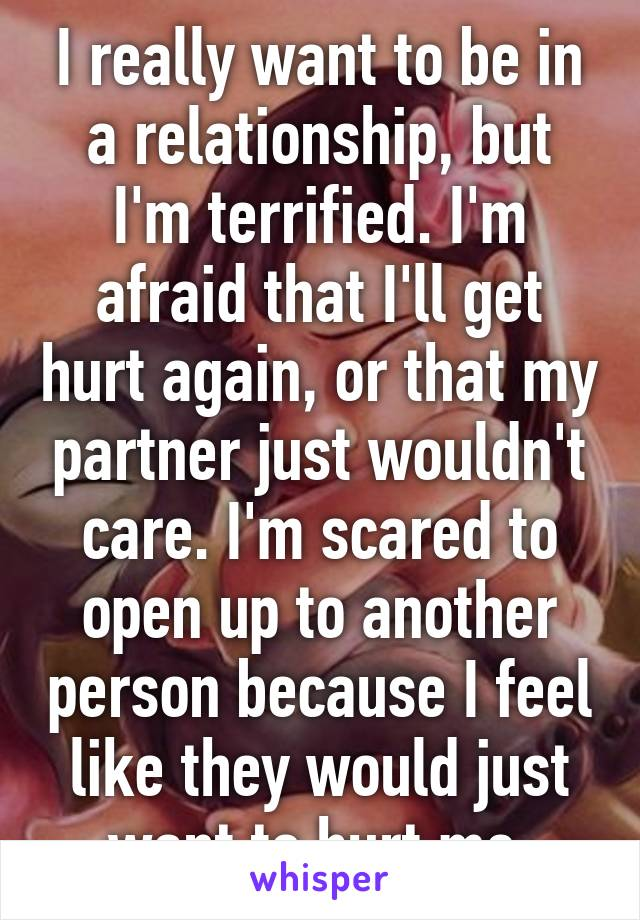Scared a be relationship to in too Scared Of