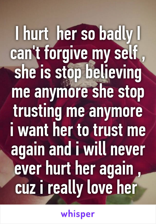 She For Me Her Hurting Forgive Will that the