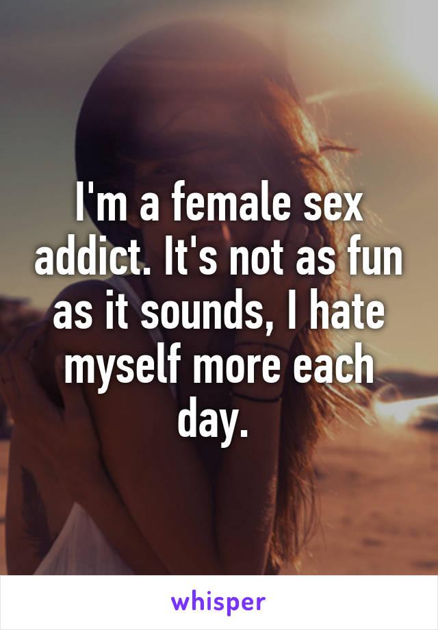 Im a female sex addict