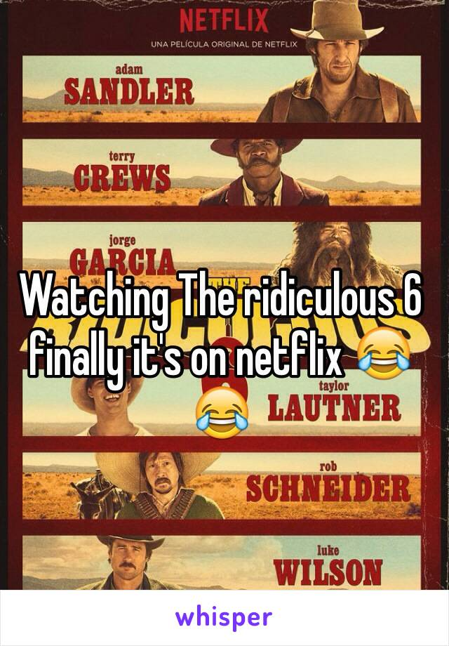 Watching The ridiculous 6 finally it's on netflix 😂😂