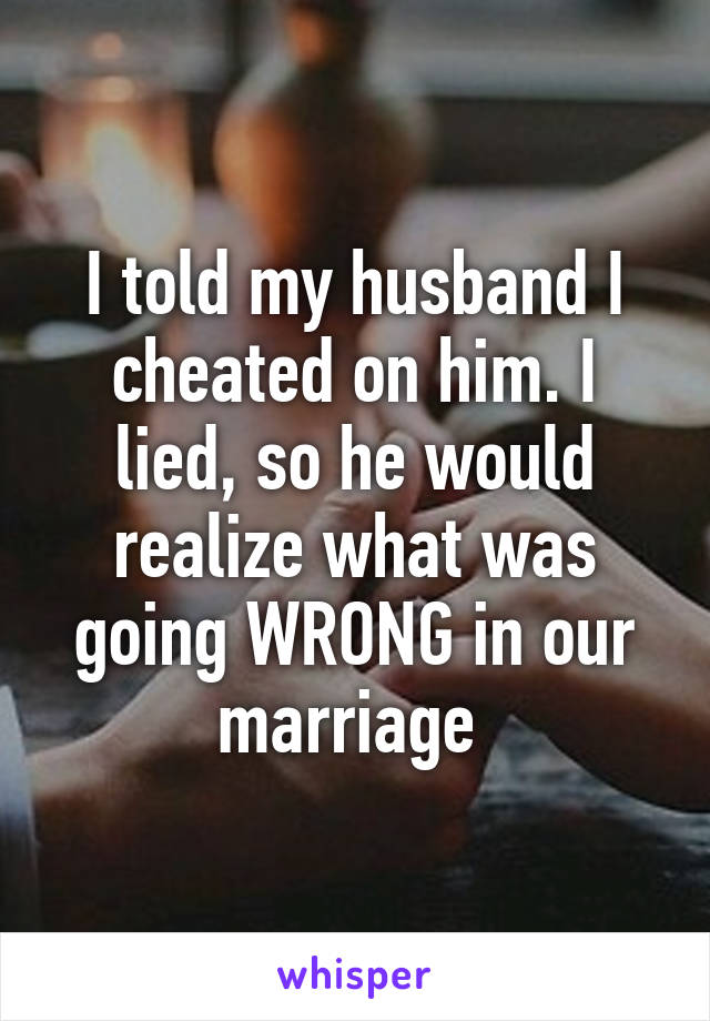 why do husbands cheat and lie