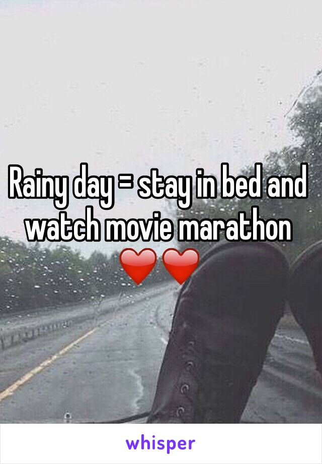 Rainy day = stay in bed and watch movie marathon ❤️❤️