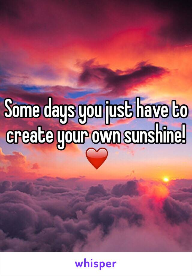 Some days you just have to create your own sunshine!❤️