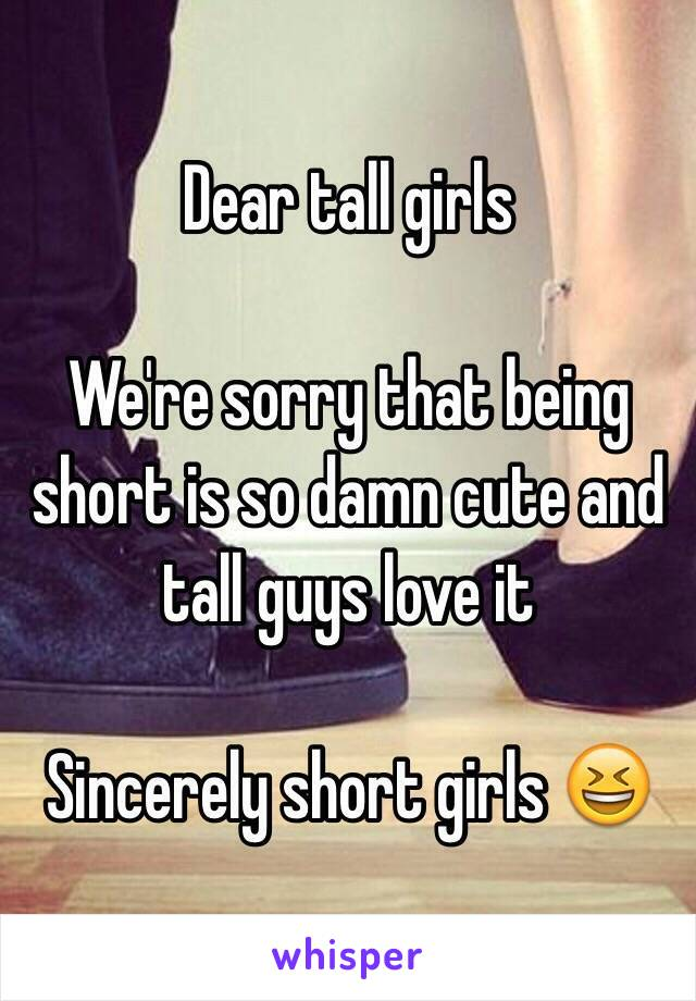 Tall girl short We received a call for a