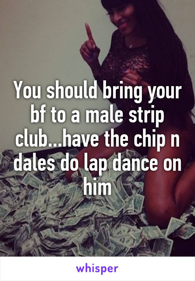 Chip and dale strip club