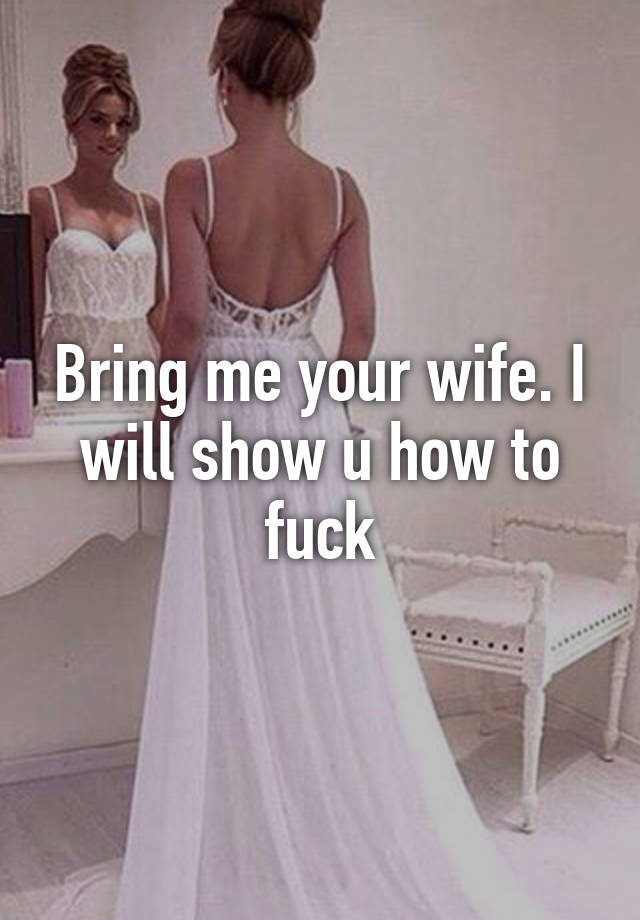 Show Me Your Wife