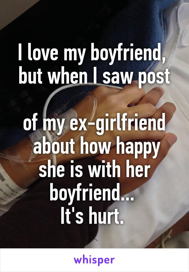 I love my boyfriend, but when I saw post of my ex-girlfriend