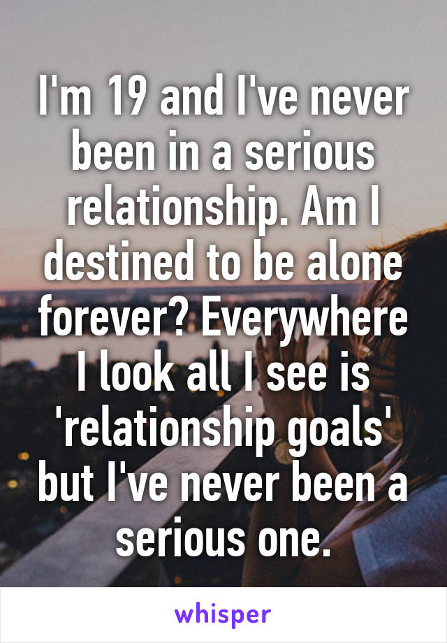 never had a serious relationship