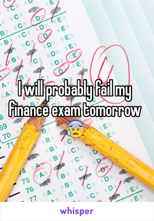I will probably fail my finance exam tomorrow 😰