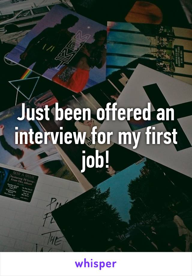 Just been offered an interview for my first job!