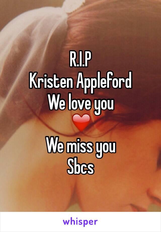 R.I.P Kristen Appleford We love you ❤️ We miss you Sbcs