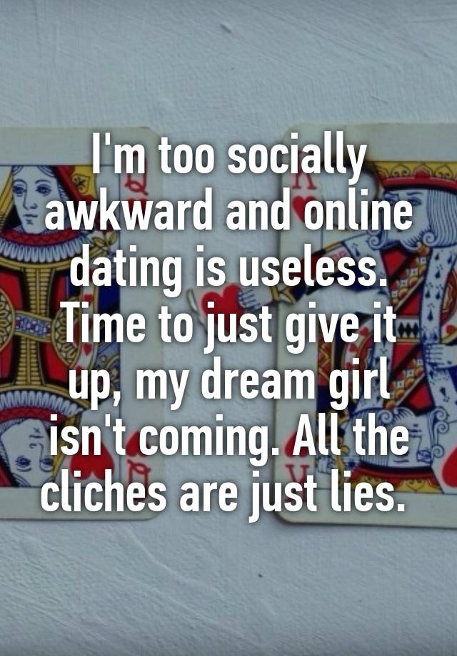 Internet dating useless