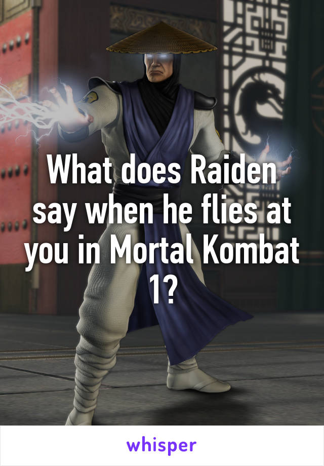 What does Raiden say when he flies at you in Mortal Kombat 1?