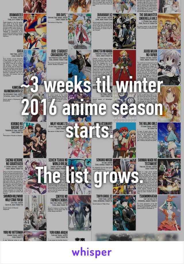 3 Weeks Til Winter 2016 Anime Season Starts The List Grows