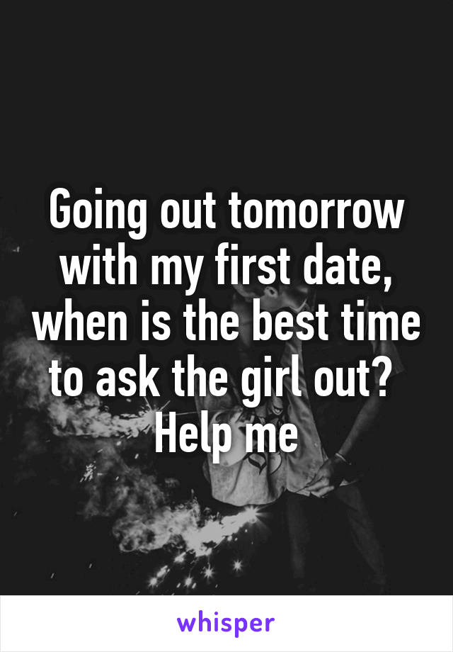 The time ask When to girl a is out best