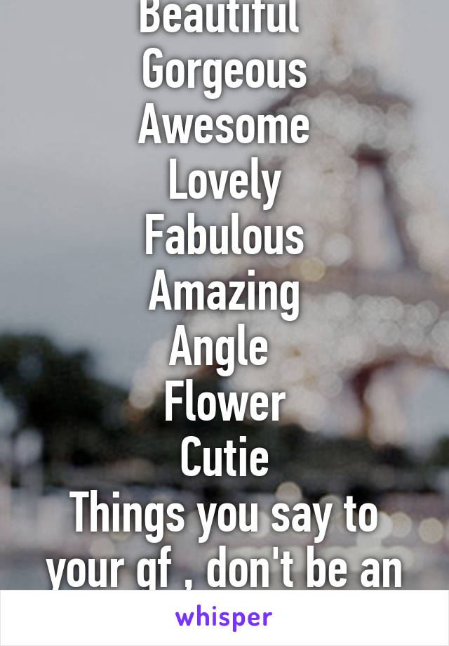 Awesome things to say to your girlfriend