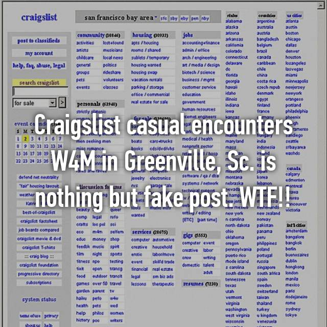 Craigslist Casual Encounters W4M In Greenville, Sc. Is Nothing But Fake  Post. WTF!!  Craigslist Greenville