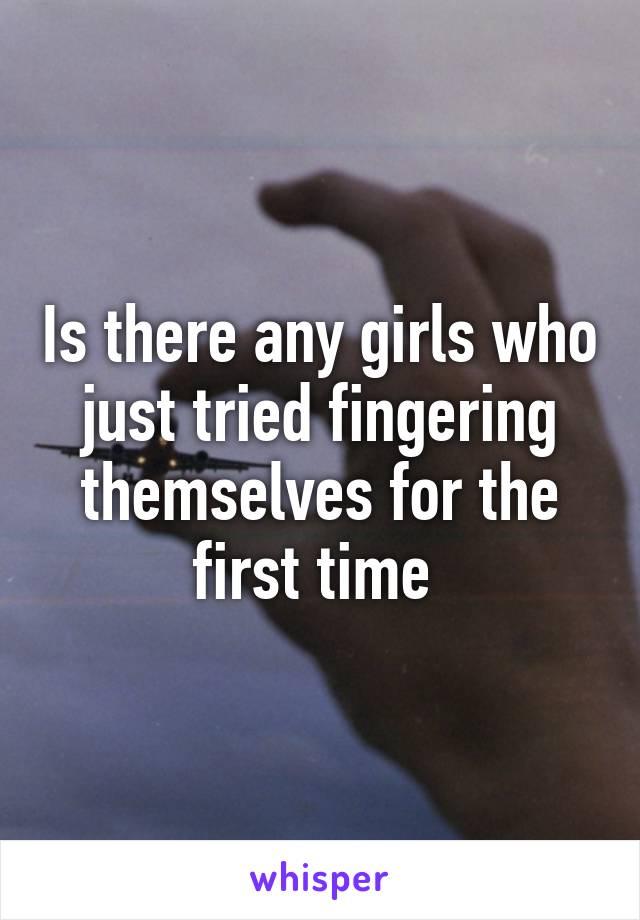 Where do girls finger themselves